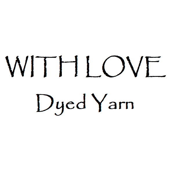 WITH LOVE - Dyed Yarn